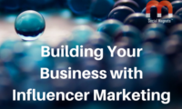 Building Your Business with Influencer Marketing