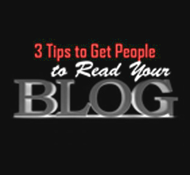 Photo of 3 Tips to Get People to Read Your Blog