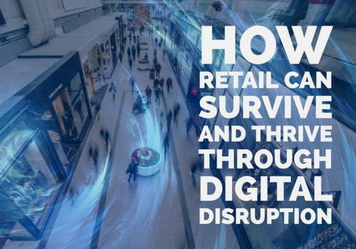 Photo of How Retail Can Survive and Thrive Through Digital Disruption